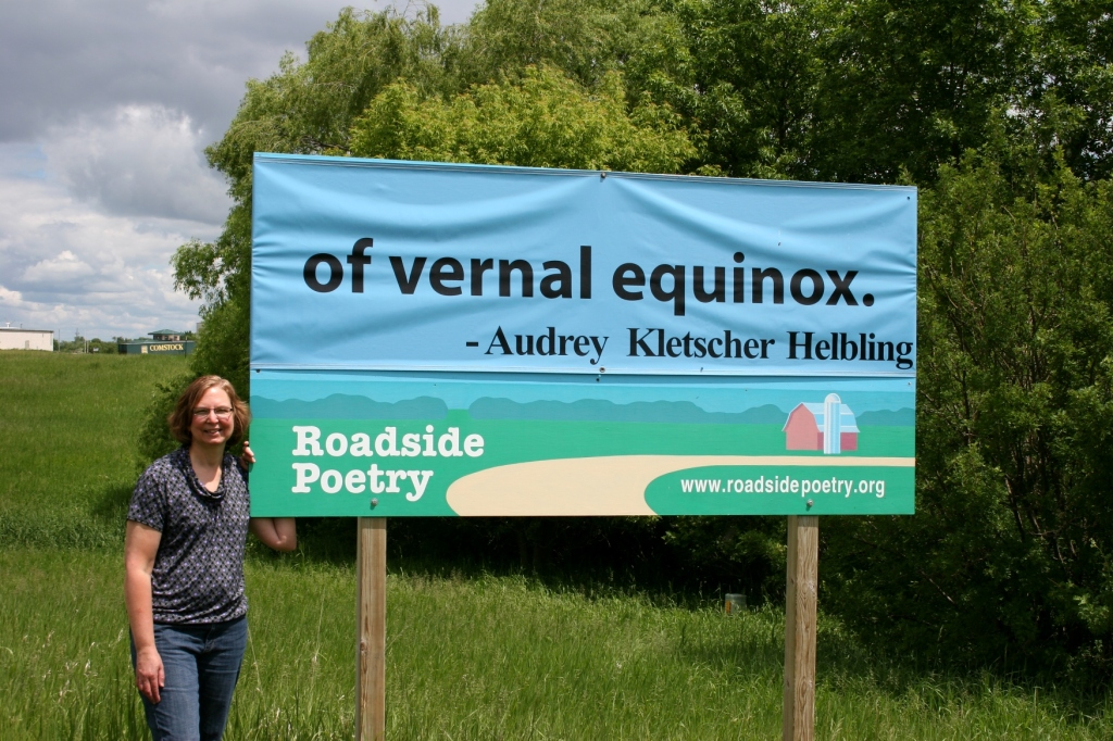 The most unusual place my poetry has been published, on billboards as part of the Roadside Poetry Project in Fergus Falls.