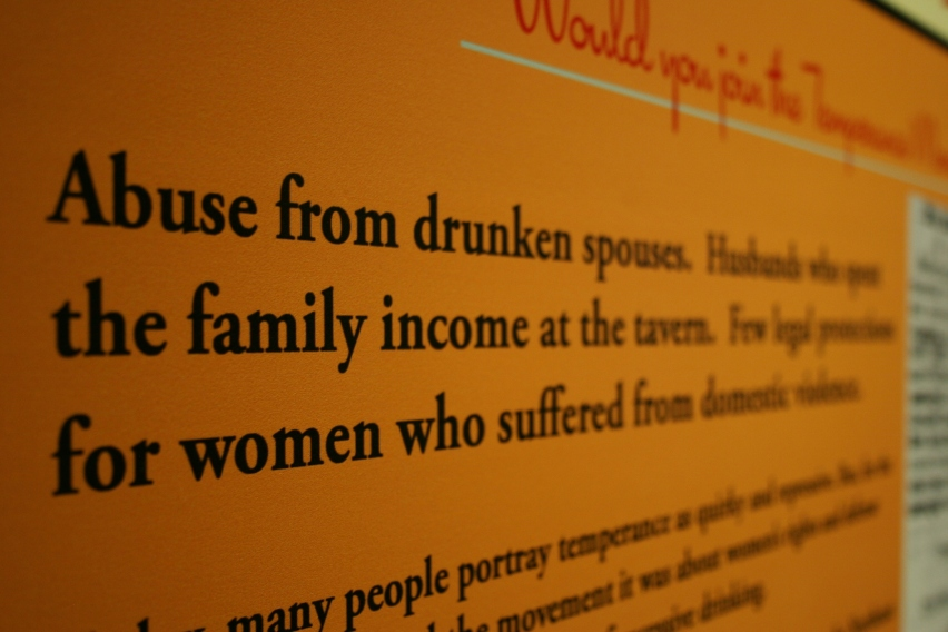 Another display focuses on the empowerment of women via the Temperance Movement.