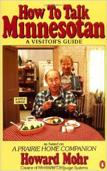 The original version of How to Talk Minnesotan was published in the 1980s. This is the version I've read.