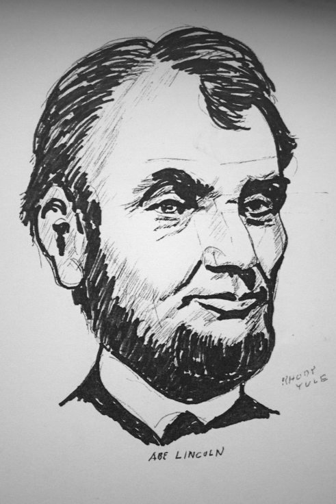 An ink drawing of Abraham Lincoln by my artist friend, Rhody Yule, now deceased.