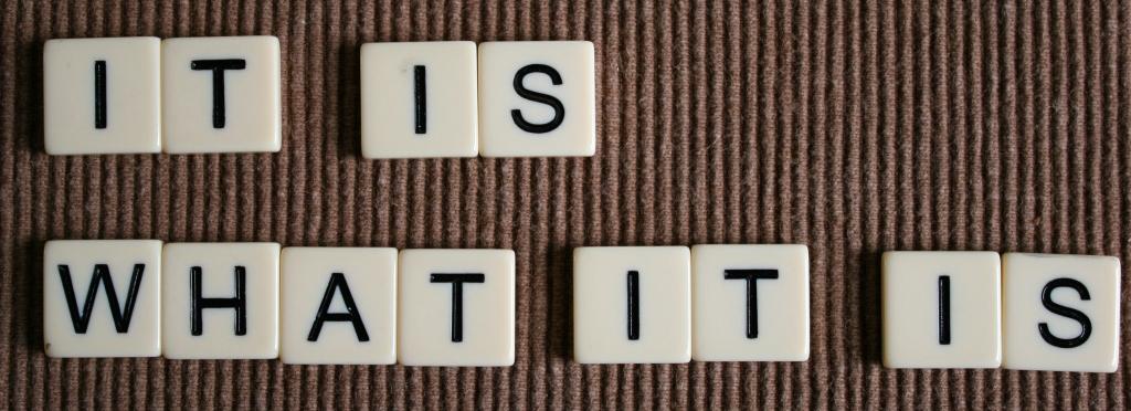 Words it is what it is